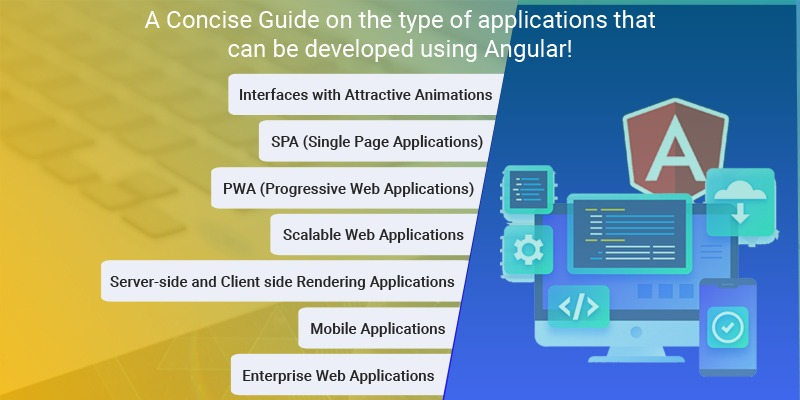 A Concise Guide on the type of applications that can be developed using Angular!