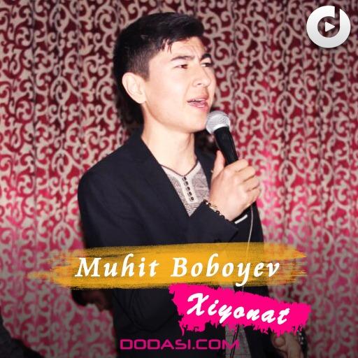 Muhit Boboyev - Xiyonat
