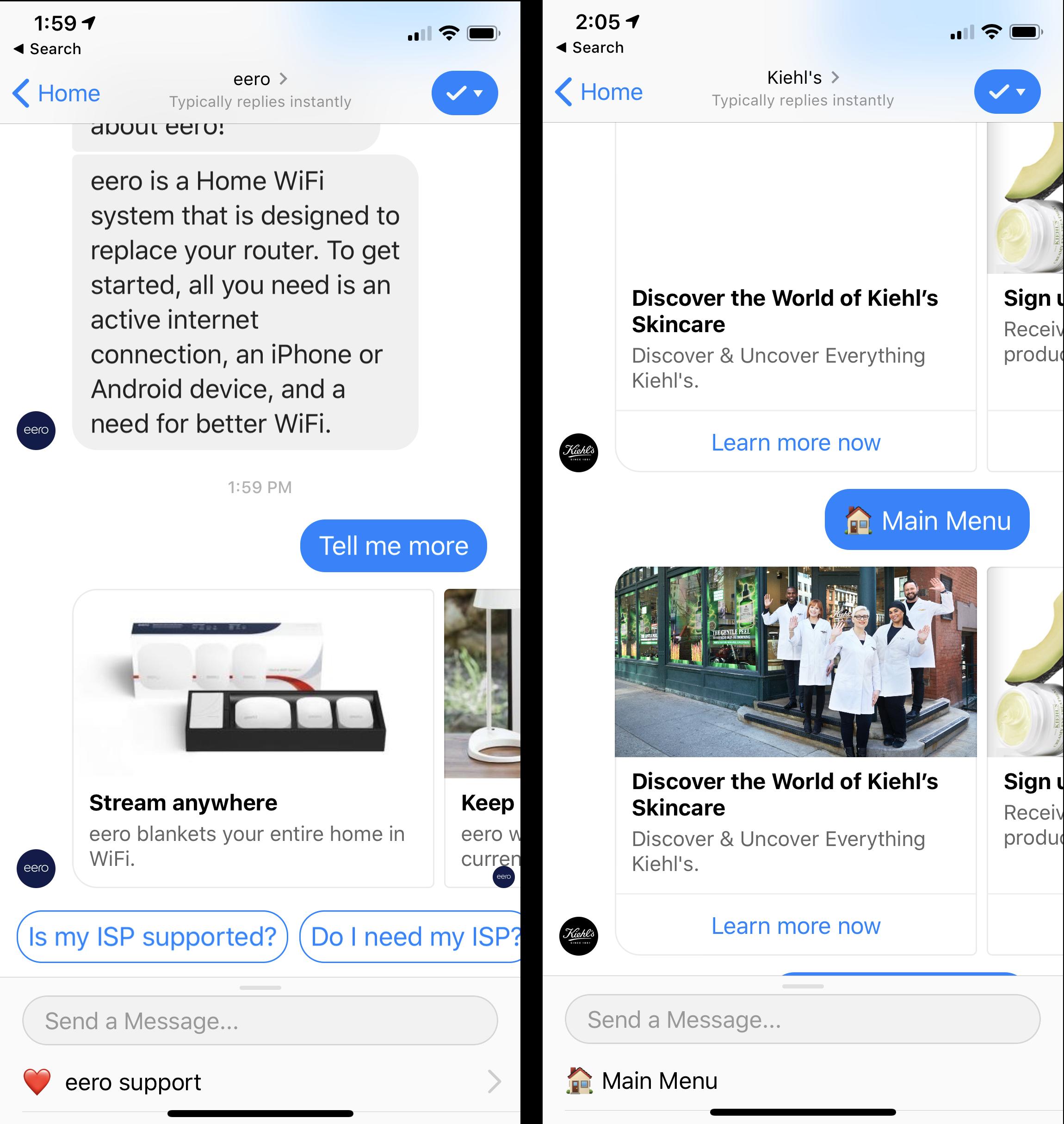 Eero for Messenger (слева): В ответ на «Расскажи мне больше» бот показал карусель с несколькими изображениями и набором возможных продолжений (текст в закругленных прямоугольниках). Пользователи ожидали, что смогут нажать на элементы карусели, но это не были ссылки. Kielh для Messenger (справа): большие изображения в карусели не были недоступны, но ссылки под ними ( узнайте больше сейчас ) были.
