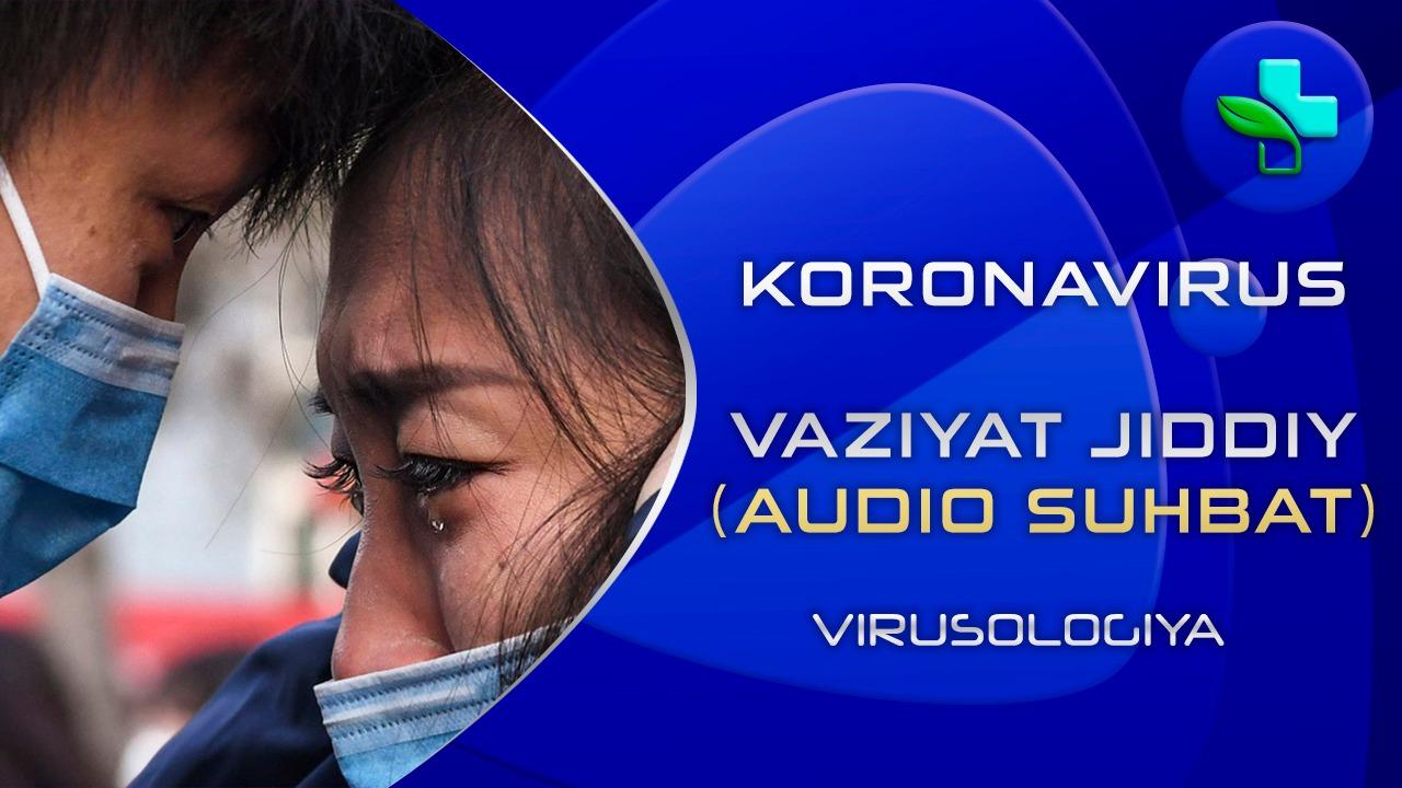 Koronavirus Vaziyat jiddiy (audio suhbat)