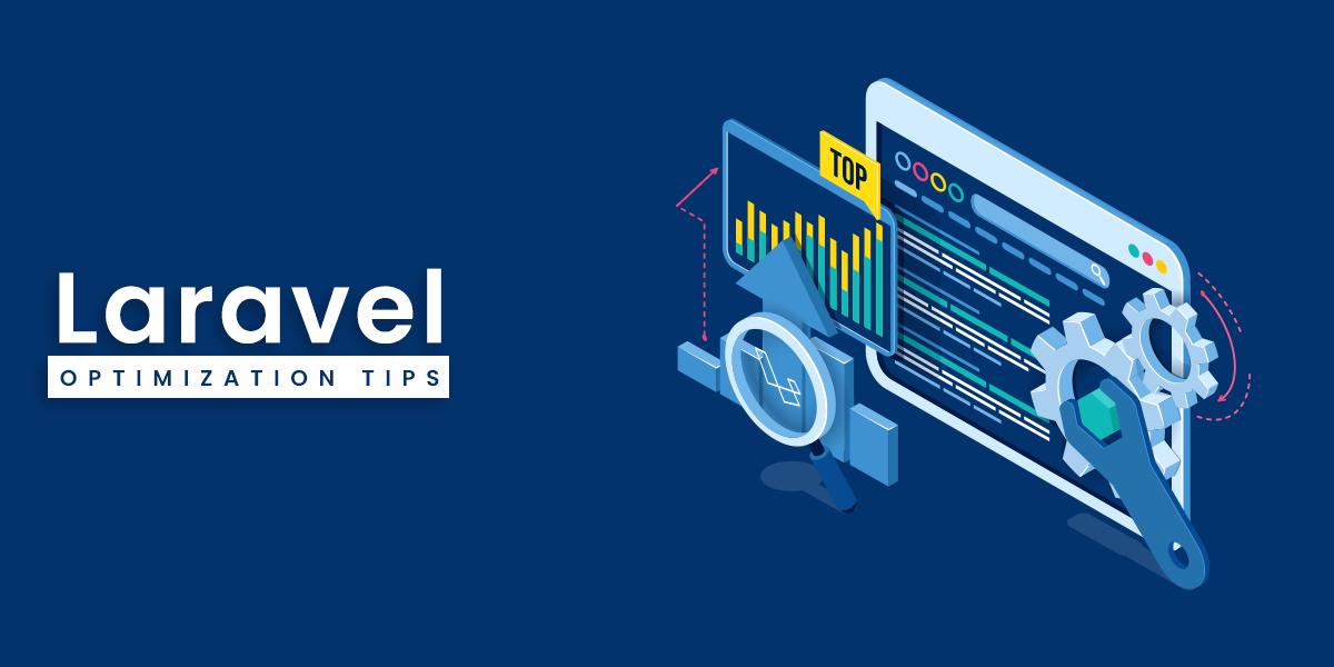Laravel Performance Optimization Tips in 2021