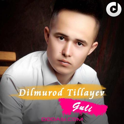 Dilmurod Tillayev - Guli