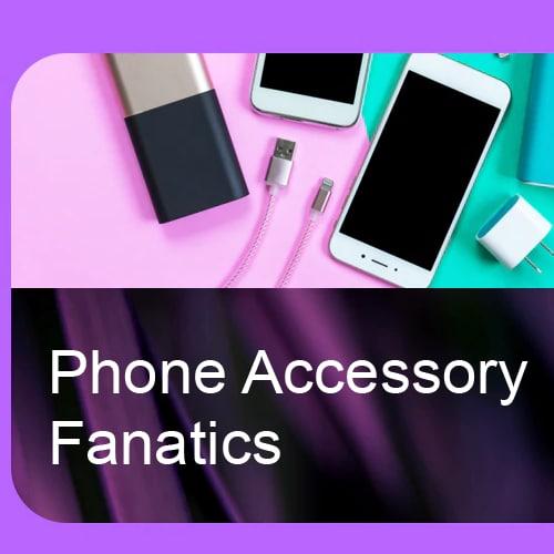 Phone Accessory Fanatics