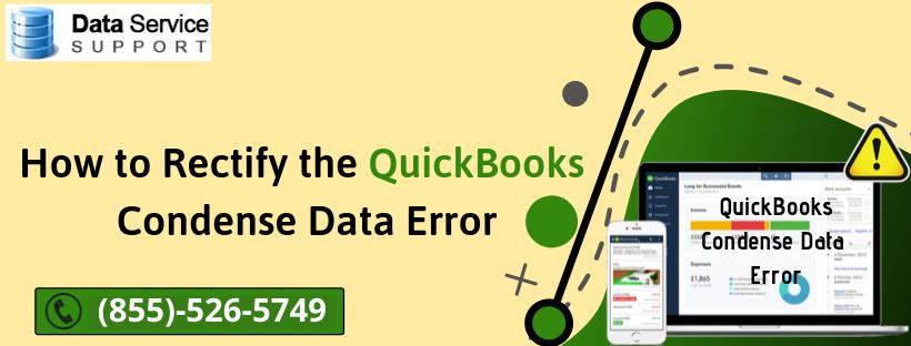 Fix QuickBooks Condense Data Error: A Self-Explanatory Guide