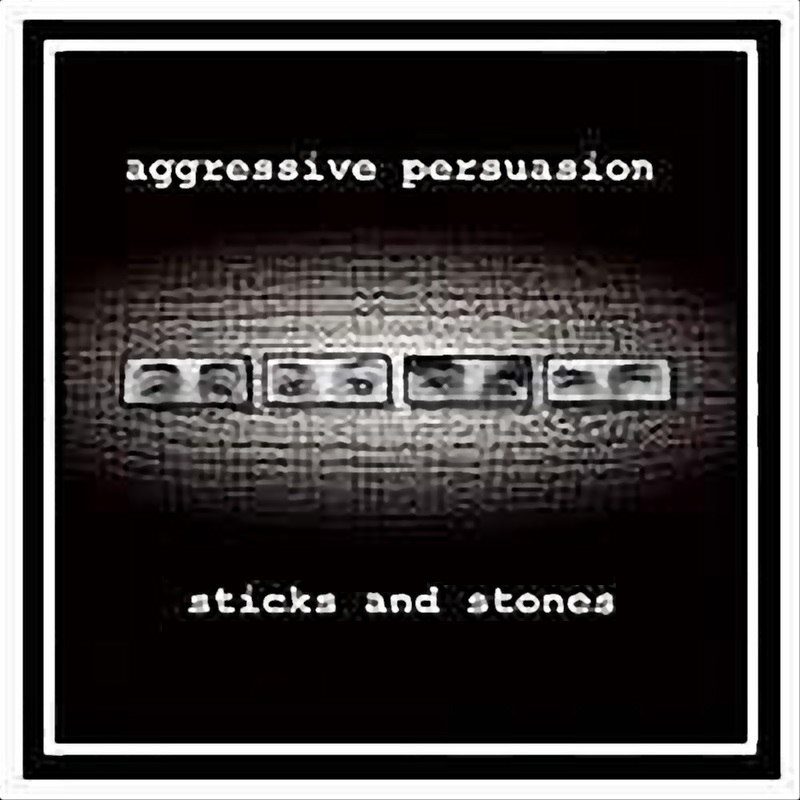 Aggressive Persuasion - Sticks And Stones (EP)-cover
