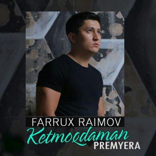 Farrux Raimov - Ketmoqdaman