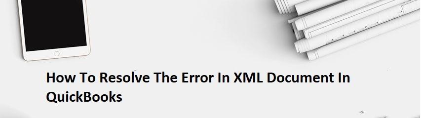 Error In XML Document In QuickBooks – Telegraph