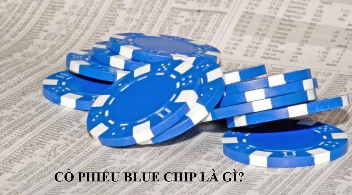 blue-chip-la-gi-dau-tu-vao-co-phieu-blue-chip-nhu-the-nao-1
