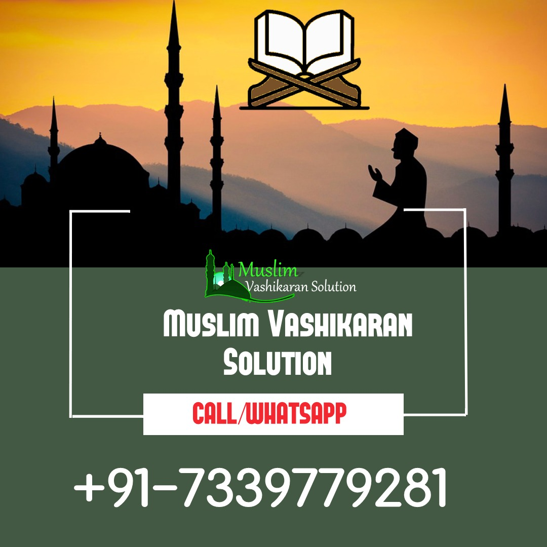 Muslim Vashikaran Solutions In India