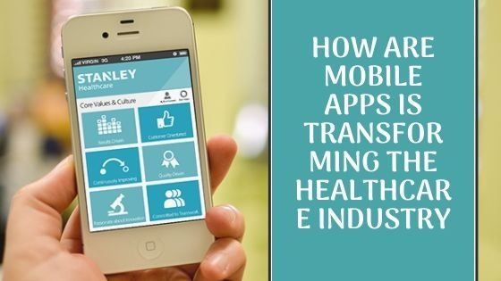 How Healthcare Mobile Apps Can Influence The Medical Industry