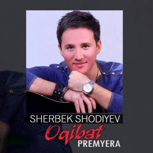 Sherbek Shodiyev - Oqibat