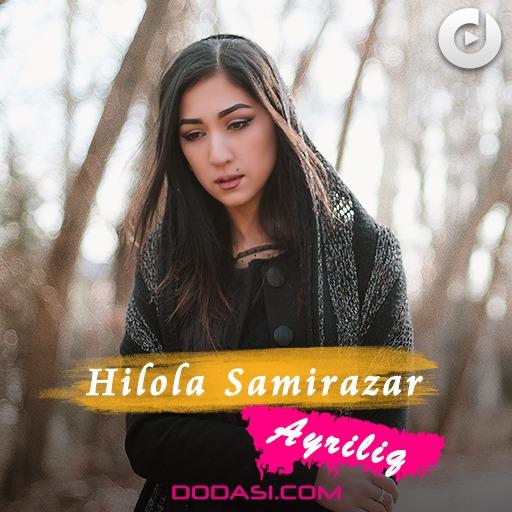 Hilola Samirazar - Ayriliq